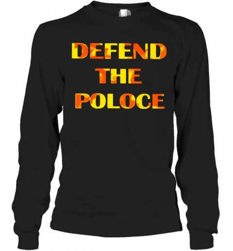 Defend The Police T-Shirt Long Sleeved T-shirt