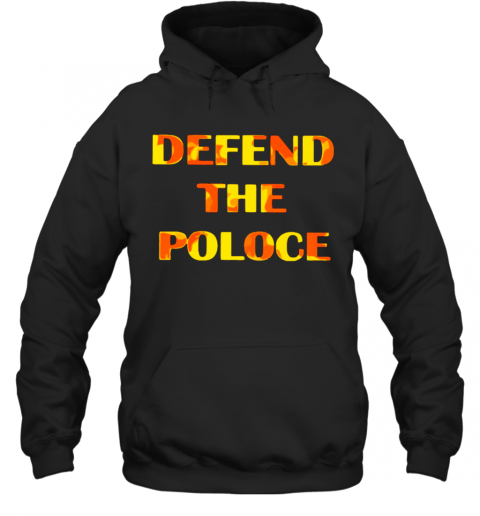 Defend The Police T-Shirt Unisex Hoodie