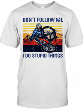 Don'T Follow Me I Do Stupid Things Cycling Vintage T-Shirt