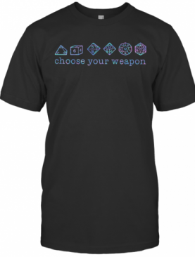 Dungeons And Dragons Dice D20 Choose Your Weapon T-Shirt
