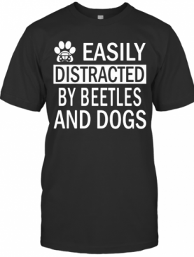 Easily Distracted By Beetles And Dogs Footprint Car T-Shirt