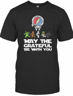 Grateful Dead Star Wars May The Grateful Be With You T-Shirt