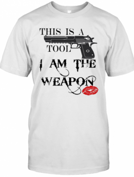 Gun This Is Tool I Am The Weapon Lipstick T-Shirt