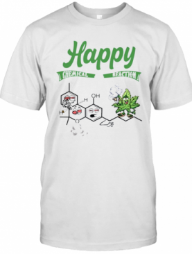 HAPPY CHEMICAL REACTION WEED T-Shirt