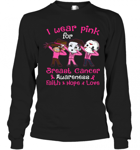 Halloween Horror Characters I Wear Pink For Breast Cancer Awareness Faith Hope Love T-Shirt Long Sleeved T-shirt