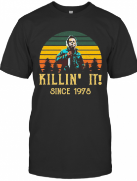 Halloween Michael Myers Killin It Since 1978 Vintage Retro T-Shirt