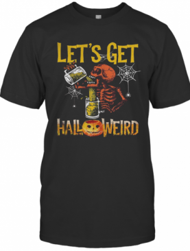 Halloween Skeleton Drink Beer Let'S Get T-Shirt