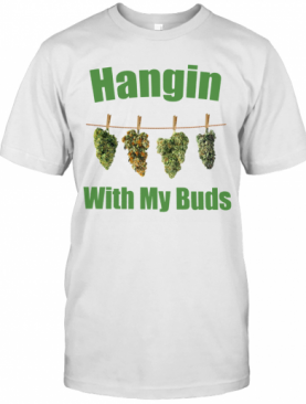 Hangin With My Buds T-Shirt
