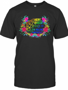 Here Queer 2020 And Rolling Initiative Flowers T-Shirt