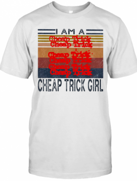 I Am A Cheap Trick Girl Vintage Retro T-Shirt