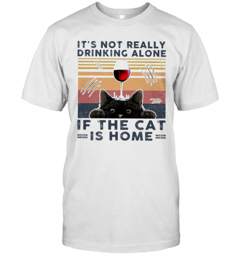 It'S Not Really Drinking Wine Alone If The Cat Is Home Vintage Retro T-Shirt Classic Men's T-shirt