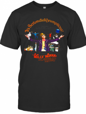 It'S Scrumdiddlyumptious Willy Wonka Eat Chocolate Factory T-Shirt