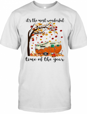 It'S The Most Wonderful Time Of The Year Camping T-Shirt
