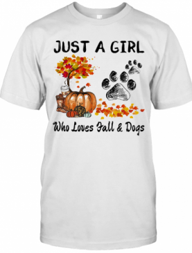 Just A Girl Who Loves Fall And Paw Dogs Pumpkin Maple Leaves T-Shirt