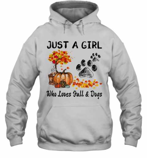 Just A Girl Who Loves Fall And Paw Dogs Pumpkin Maple Leaves T-Shirt Unisex Hoodie