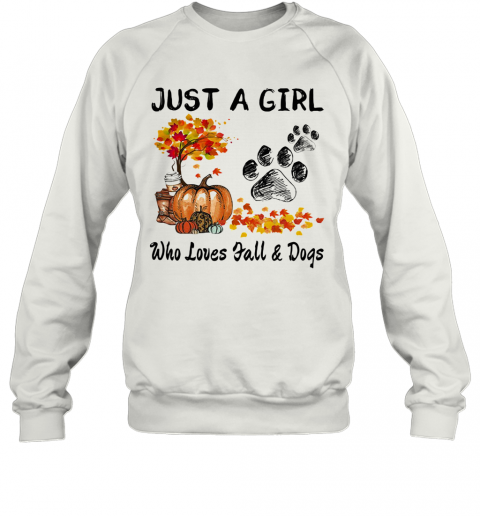 Just A Girl Who Loves Fall And Paw Dogs Pumpkin Maple Leaves T-Shirt Unisex Sweatshirt