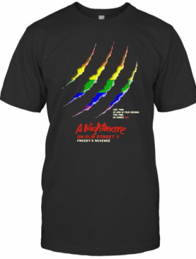 Lgbt Last Time He Was By Your Oregon This Time He Comes Out A Nightmare On Elm Street 2 Freddy'S Revenge T-Shirt