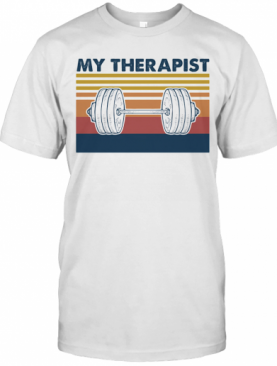My Therapist Lifting Weights Vintage Retro T-Shirt