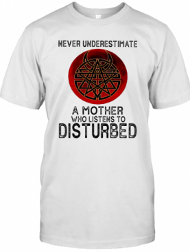 Never Underestimate A Mother Who Listens To Disturbed Sunset T-Shirt