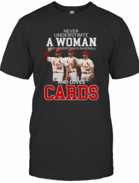 Never Underestimate A Woman Who Understands Baseball And Loves Cards T-Shirt