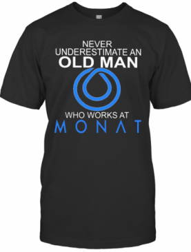 Never Underestimate A Woman Who Works At Monat T-Shirt