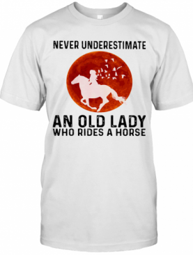 Never Underestimate An Old Lady With Rides A Horse Sunset T-Shirt