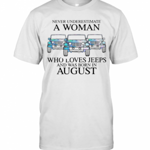 Pisces Never Underestimate A Woman Who Loves Jeeps And Was Born In August T-Shirt Classic Men's T-shirt