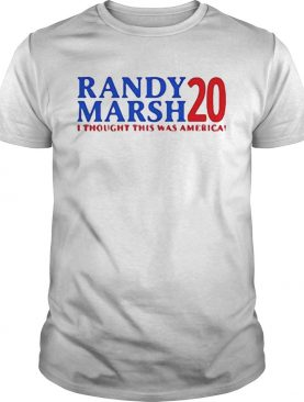 Randay Marsh 20 I Thought This Was American Independence Day shirt