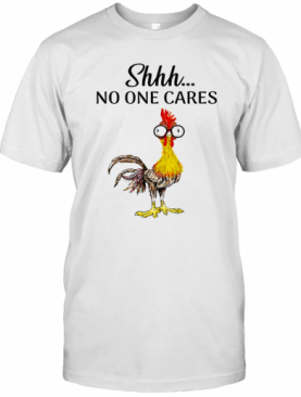 Rooter Shhh No One Cares T-Shirt