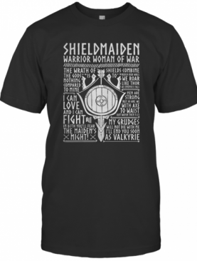 Shield Maiden Warrior Woman Of War I Can Love And I Can Fight The Maid'S Night T-Shirt