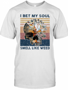 Skull I Bet My Soul Smell Like Weed Vintage Retro T-Shirt
