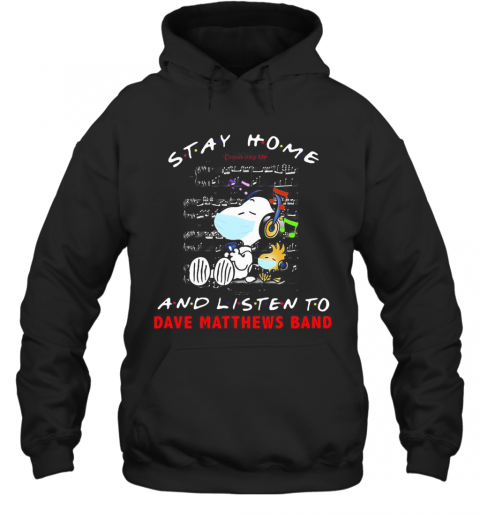 Snoopy And Woodstock Mask Stay At Home And Listen To Dave Matthews Band T-Shirt Unisex Hoodie