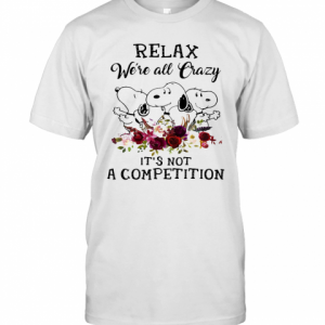 Snoopy Relax We'Re All Crazy It'S Not A Competition Flowers T-Shirt Classic Men's T-shirt