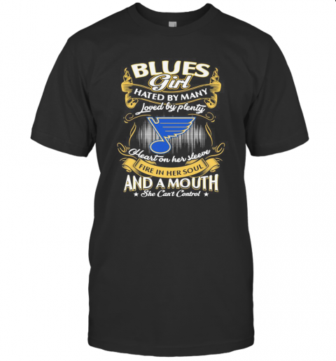 St. Louis Blues Girl Hated By Many Loved By Plenty Heart On Her Sleeve Fire In Her Soul And A Mouth She Can39T Control Stars T Shirt Classic Mens T shirt