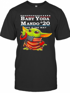 Star Wars Baby Yoda The Child Mando 2020 This Is The Way American Flag T-Shirt
