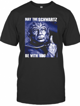 Star Wars May The Schwartz Be With You T-Shirt