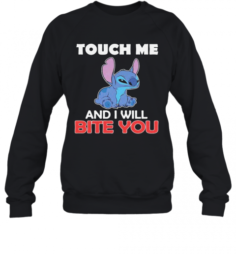 Stitch touch me and i will bite you black  T-Shirt Unisex Sweatshirt