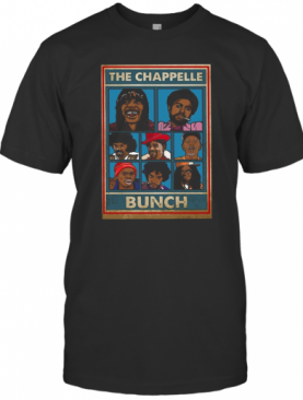 The Chappelle Bunch T-Shirt