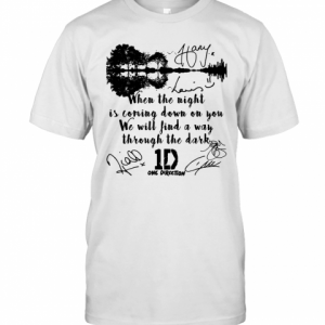 When The Light Is Coming Down On You We Will Find A Way Through The Dark One Direction Signatures Shir T-Shirt Classic Men's T-shirt