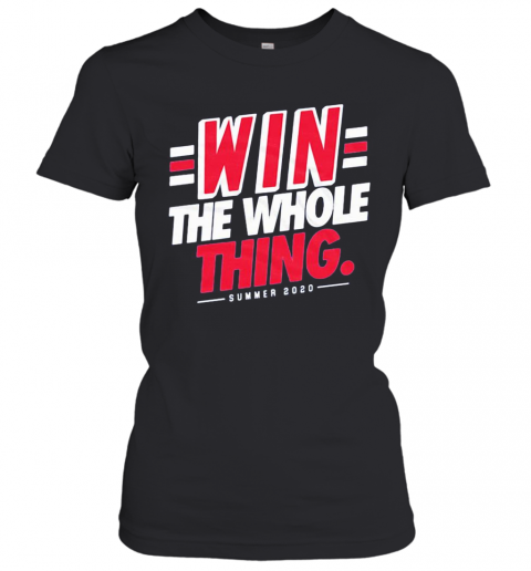 Win The Whole Thing Summer 2020 T-Shirt Classic Women's T-shirt