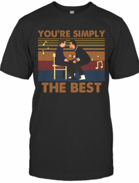 You'Re Simply The Best Vintage T-Shirt
