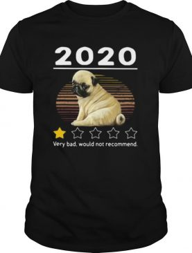 2020 pug very bad would not recommend stars vintage retro shirt