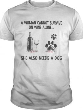 A woman cannot survive wine alone she also needs a paw dog flowers shirt
