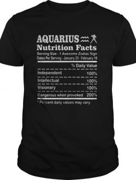 Aquarius Nutrition Facts Serving Size 1 Awesome Zodiac Sign Dates Per Serving January 20 February 18 shirt