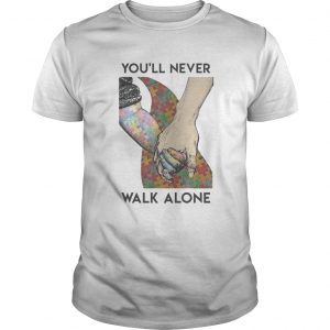 Autism Youll never walk alone  Unisex