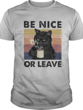 BE NICE OR LEAVE CAT DRINK COFFEE VINTAGE RETRO shirt