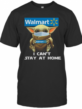 Baby Yoda Face Mask Hug Walmart I Can'T Stay At Home T-Shirt