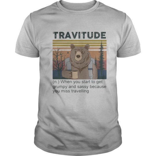 Bear Camping Travitude When you start to get grumpy and sassy because you miss travelling vintage retro shirt