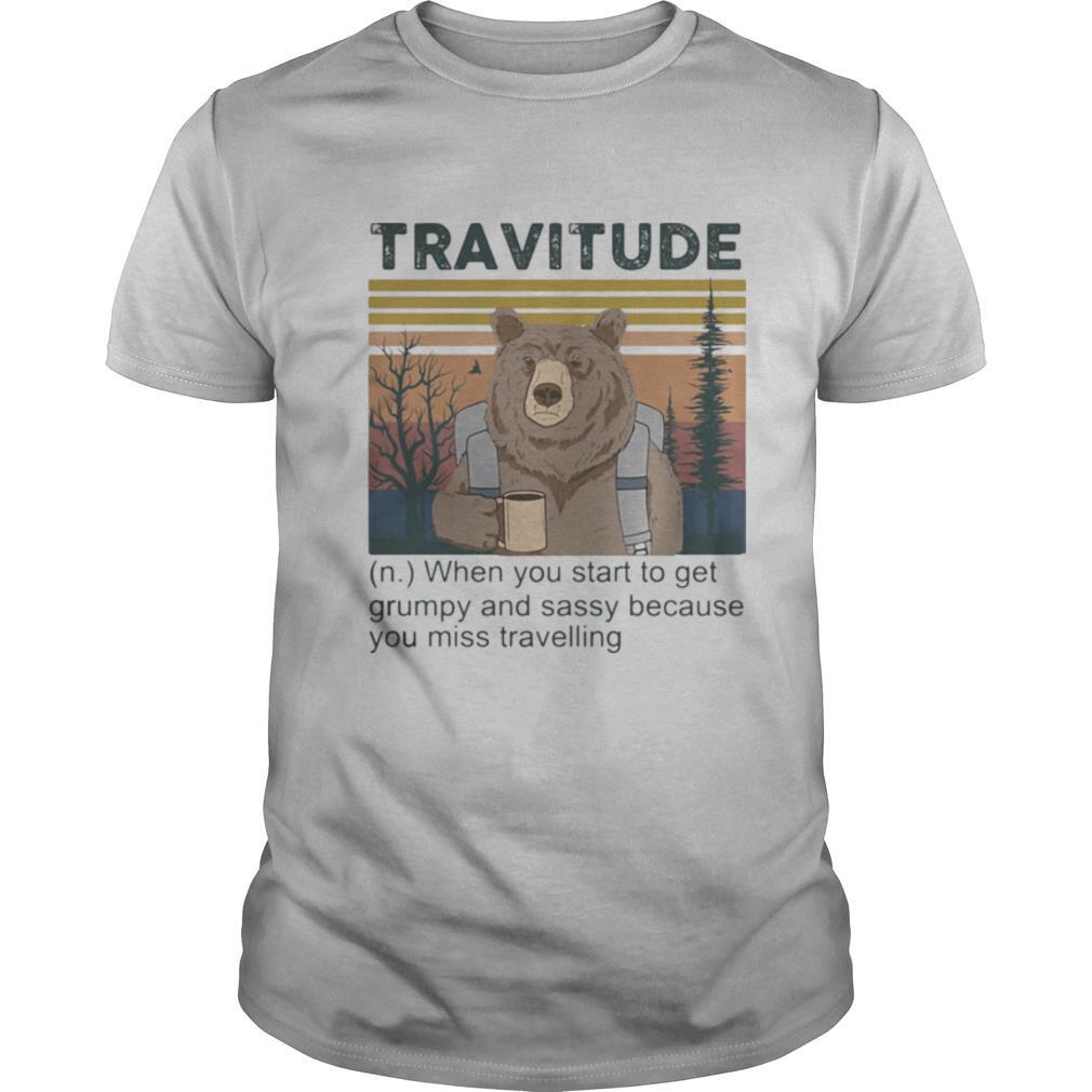 Bear Camping Travitude When you start to get grumpy and sassy because you miss travelling vintage retro shirt0