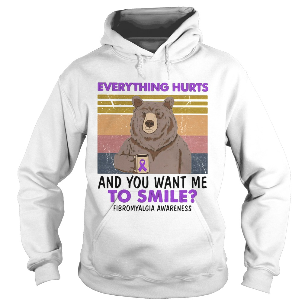 Bear Everything hurts and you want me to smile Fibromyalgia Awareness Vintage retro  Hoodie